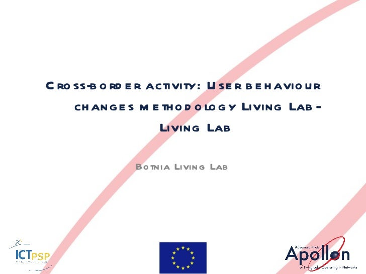 Cross-border activity: User behaviour changes methodology Living Lab-Living Lab Botnia Living Lab