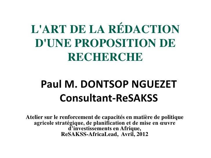 LART DE LA RÉDACTION   DUNE PROPOSITION DE        RECHERCHE      Paul M. DONTSOP NGUEZET         Consultant-ReSAKSSAtelier...