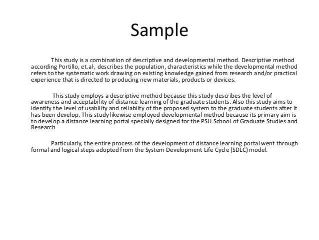 Sample This study is a combination of descriptive and developmental method. Descriptive method according Portillo, et.al.,...