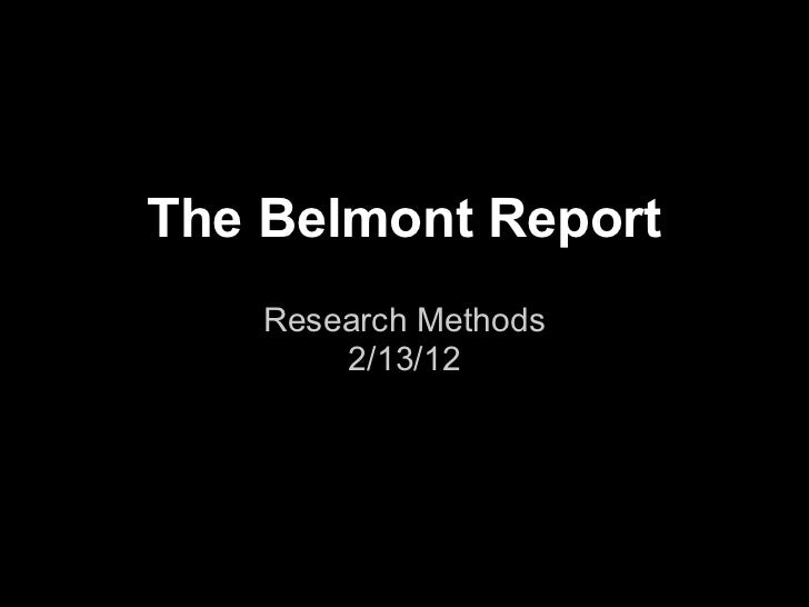 The Belmont Report    Research Methods        2/13/12