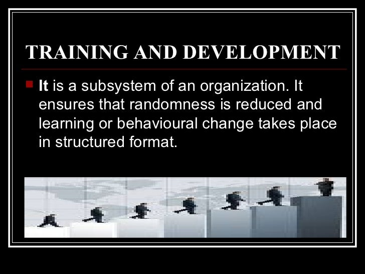 traditional and modern approach of training and development Role of training & development in an organizational development vinesh the traditional approaches to training can be generally termed as reactionary, driven.