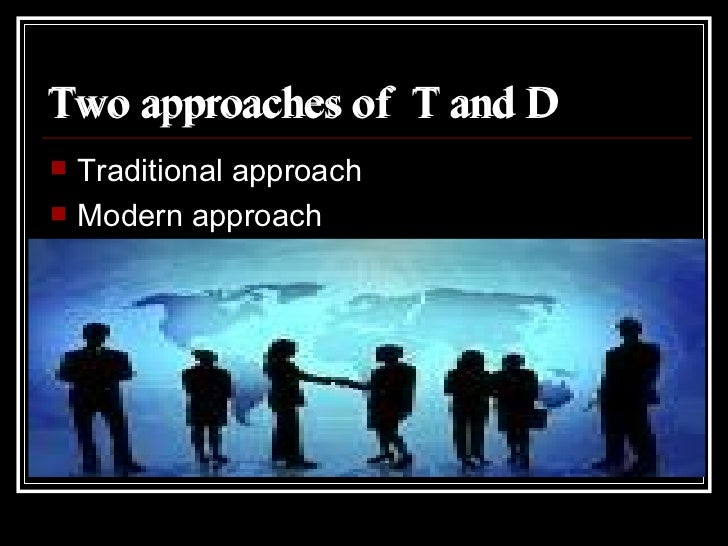 Two approaches of  T and D <ul><li>Traditional approach </li></ul><ul><li>Modern approach </li></ul>Two approaches of  T a...