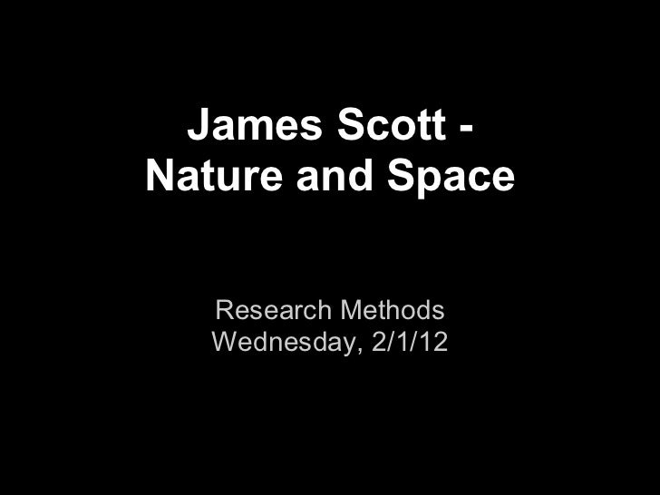 James Scott -Nature and Space  Research Methods  Wednesday, 2/1/12