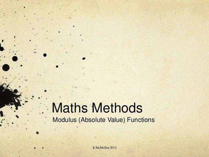 Maths MethodsModulus (Absolute Value) Functions             K McMullen 2012