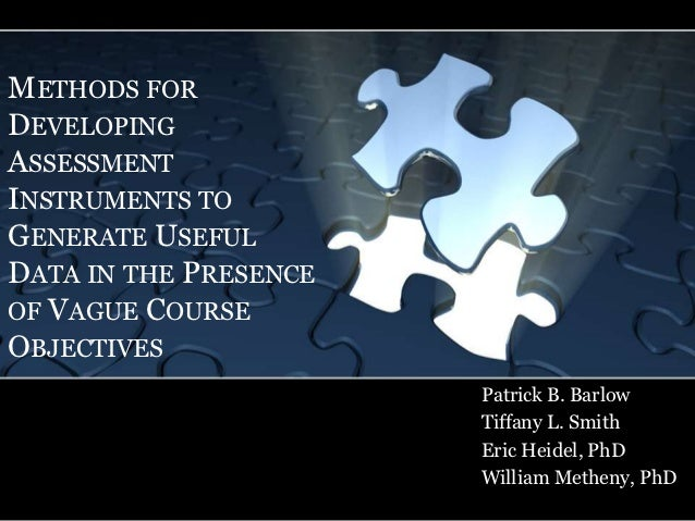 METHODS FORDEVELOPINGASSESSMENTINSTRUMENTS TOGENERATE USEFULDATA IN THE PRESENCEOF VAGUE COURSEOBJECTIVES                 ...