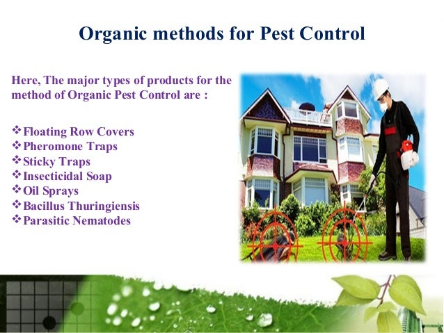 the methods of controlling the pest population New methods of pest control are undergoing rigorous testing required by  pest  populations can thrive only as long as their food and water supply lasts.