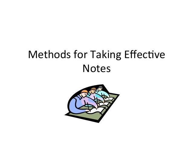 Methods  for  Taking  Effec4ve   Notes