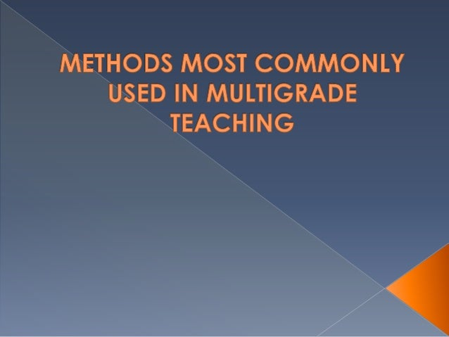  There are many different ways that teachers in multigrade classes deliver instruction to students. COMMON METHODS INCLUD...