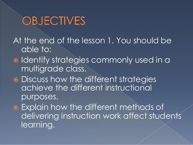 multigrade teaching strategies Iv overview the multigrade classroom preface the preface describes the process used in developing this handbook, including the multigrade teachers who shared their classroom strategies.