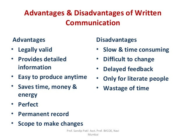 advantages and disadvantages of communicating via Knowing the advantages and disadvantages of email will help you analyse the time you spend using it email really is a superb communication and productivity tool.