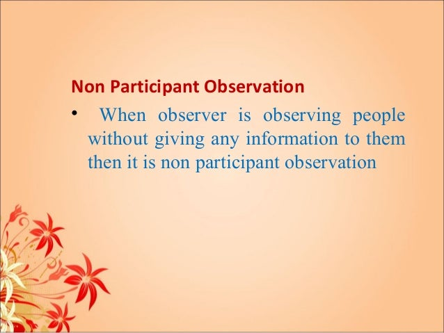non participant observation essay Observation: a complex research method lynda m baker library trends, vol 55, no 1 picture is the variety of labels (for example, observation, participant ob-servation, or ethnography) described tla as a non-intrusive method for collecting data from a large.