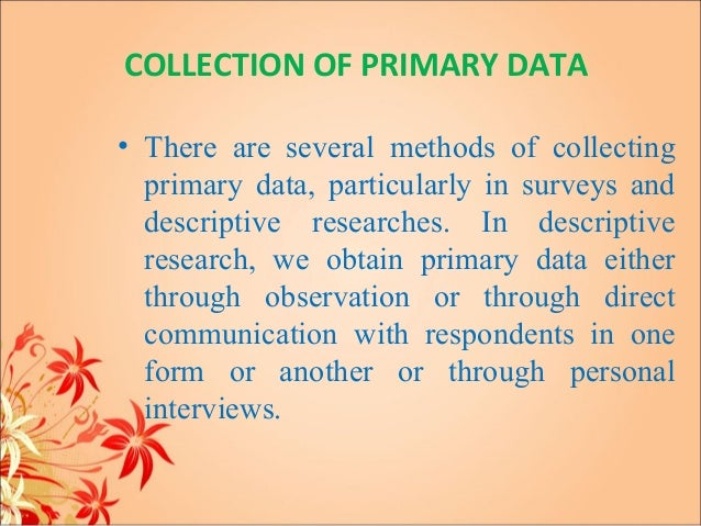 data collection methods There are numerous survey research methods, including in-person and telephone interviews, mailed and online questionnaires.