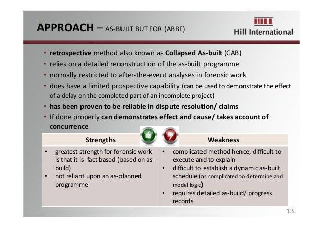 APPROACH– AS‐BUILTBUTFOR(ABBF) 13 • retrospectivemethodalsoknownasCollapsedAs‐built(CAB) • reliesonadetailed...