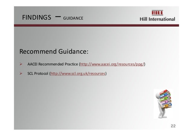 RecommendGuidance:  AACEI RecommendedPractice(http://www.aacei.org/resources/ppg/)  SCL Protocol(http://www.scl.org....