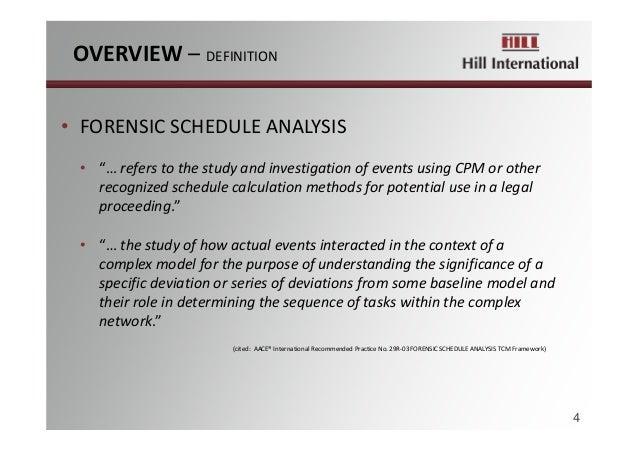 "• FORENSICSCHEDULEANALYSIS • ""…referstothestudyandinvestigationofeventsusingCPM orother recognizedschedule..."