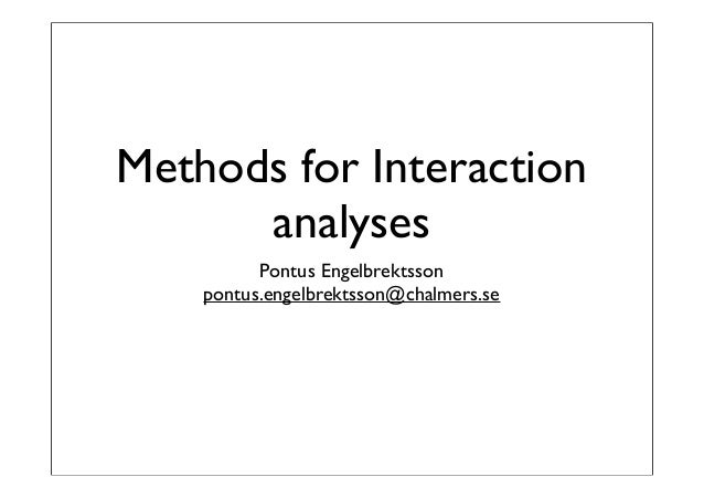 Methods for Interaction analyses Pontus Engelbrektsson pontus.engelbrektsson@chalmers.se