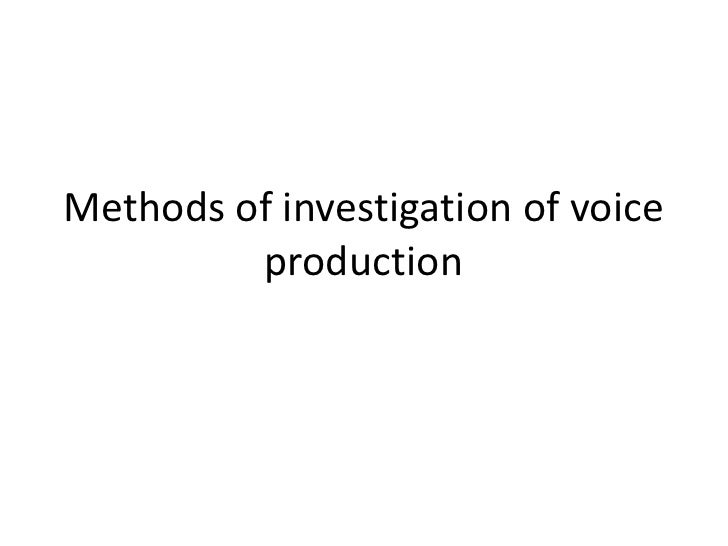 Methods of investigation of voice production<br />