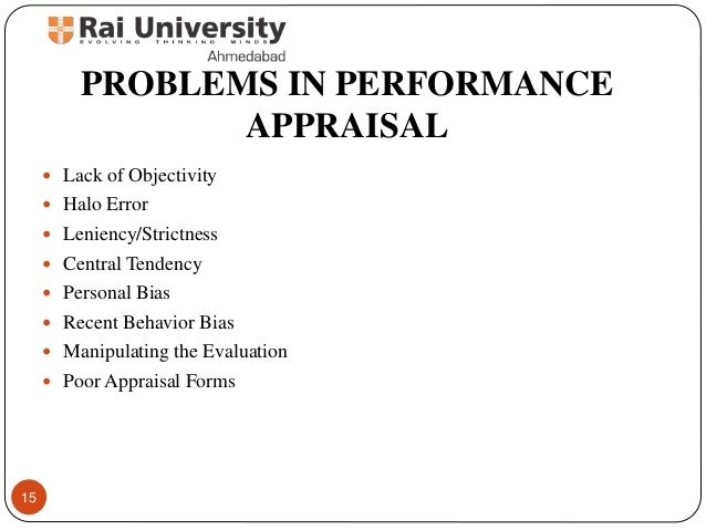 the problems with performance appraisal Instead of wasting our time debating whether to eliminate performance appraisals, we should be talking about how to make them more effective.