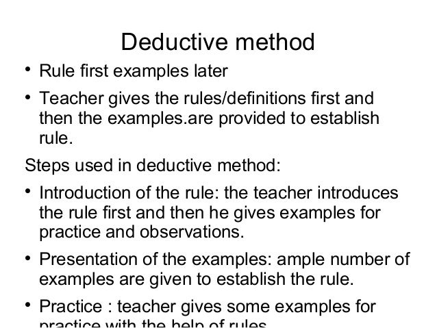 • The advantagesof a deductive approach are: • It gets straight to the point, and can therefore be time-saving. Many rule...