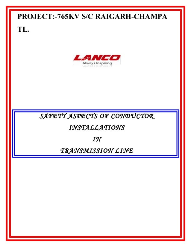 PROJECT:-765KV S/C RAIGARH-CHAMPA TL.  SAFETY ASPECTS OF CONDUCTOR INSTALLATIONS IN TRANSMISSION LINE