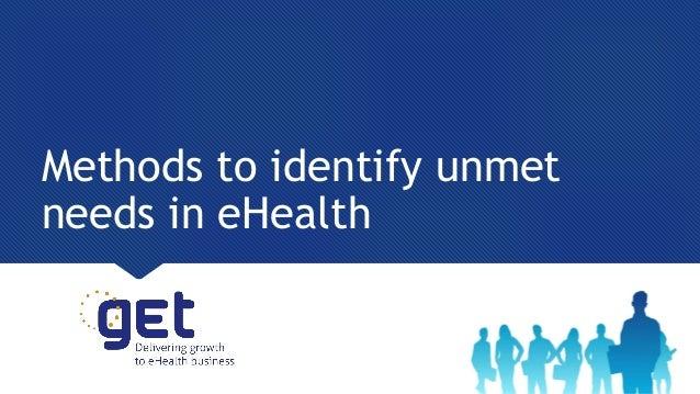 Methods to identify unmet needs in eHealth