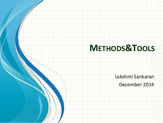 METHODS&TOOLS Lakshmi Sankaran December 2014