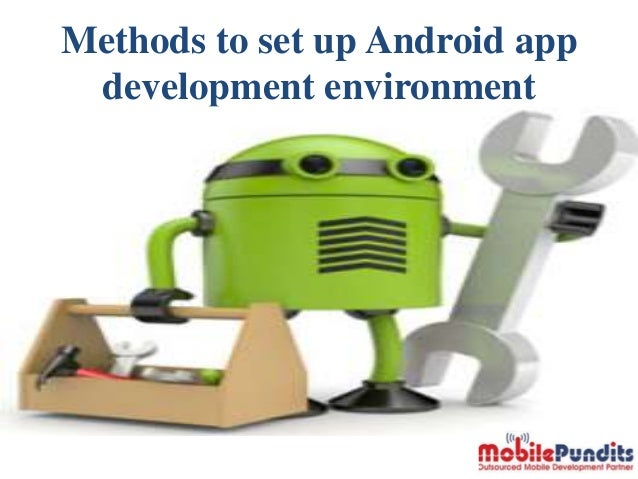 Methods to set up Android app development environment