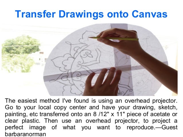 method you use to transfer a drawing to a canvas