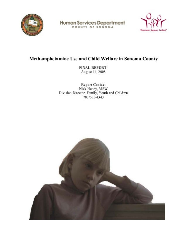 Methamphetamine Use and Child Welfare in Sonoma County                         FINAL REPORTi.                          Aug...