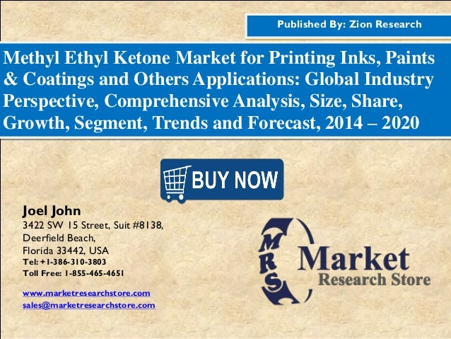 Published By: Zion Research Methyl Ethyl Ketone Market for Printing Inks, Paints & Coatings and Others Applications: Globa...