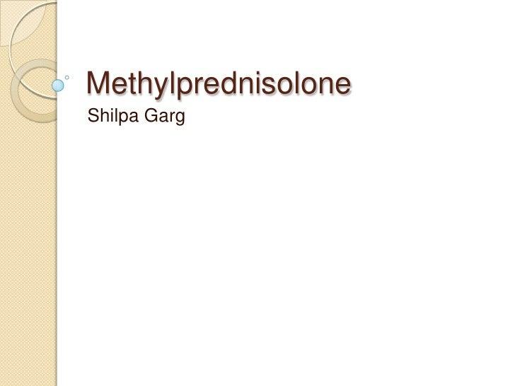 Methylprednisolone Shilpa Garg