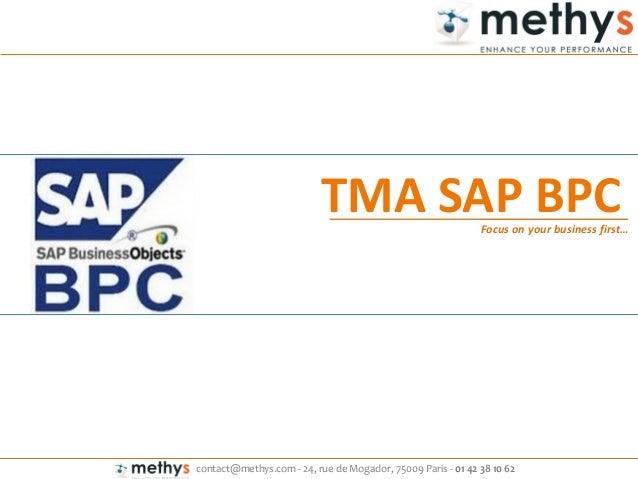 contact@methys.com - 24, rue de Mogador, 75009 Paris - 01 42 38 10 62 TMA SAP BPCFocus on your business first…