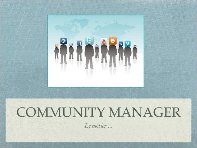 COMMUNITY MANAGER Le métier ...