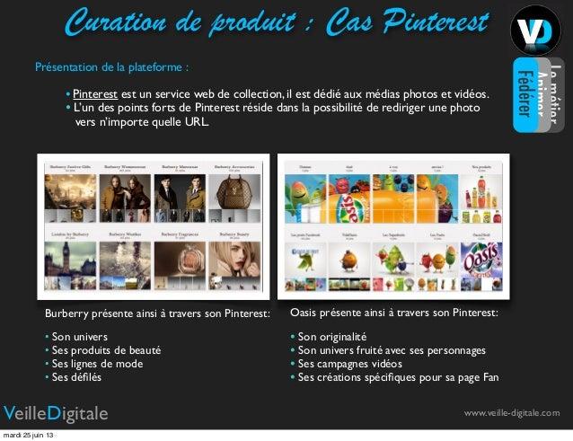 Curation de produit : Cas PinterestPrésentation de la plateforme :• Pinterest est un service web de collection, il est déd...