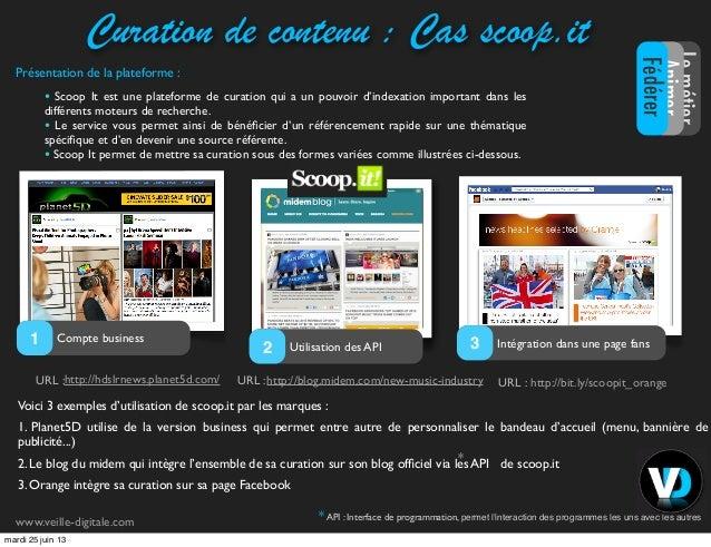 Curation de contenu : Cas scoop.itVoici 3 exemples d'utilisation de scoop.it par les marques :1. Planet5D utilise de la ve...