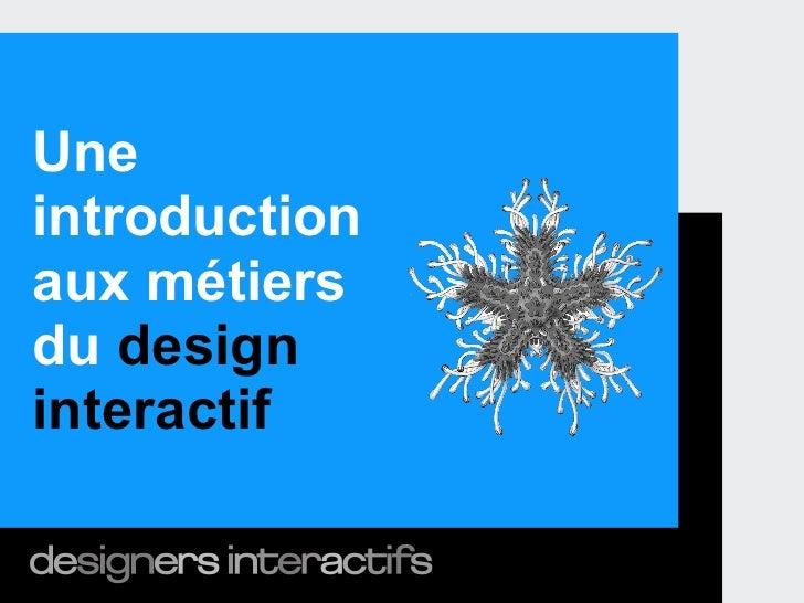 Uneintroductionaux métiersdu designinteractif