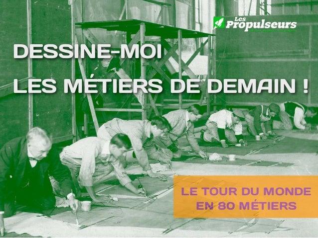 DESSINE-MOI  LES MÉTIERS DE DEMAIN !  LE TOUR DU MONDE  EN 80 MÉTIERS