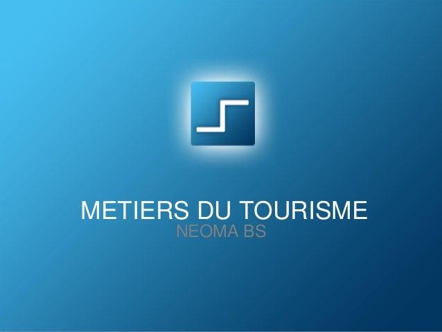 METIERS DU TOURISME  NEOMA BS