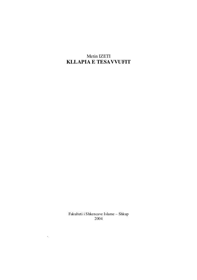 Metin IZETI  KLLAPIA E TESAVVUFIT  Fakulteti i Shkencave Islame – Shkup 2004  .