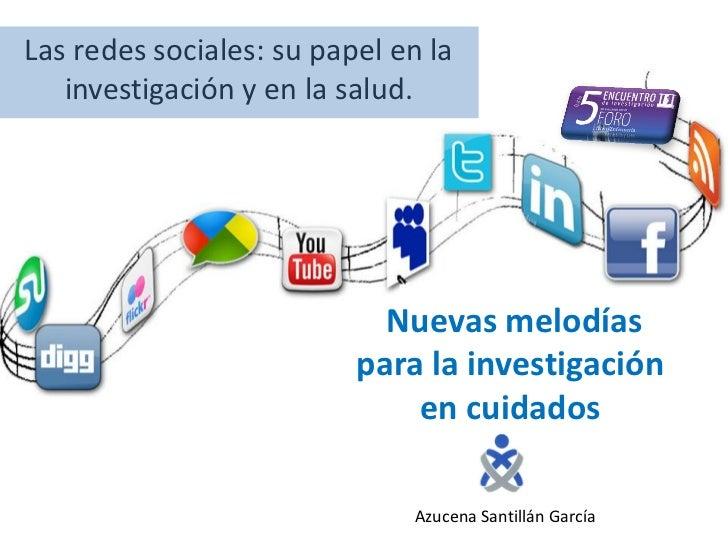 Las redes sociales: su papel en la   investigación y en la salud.                            Nuevas melodías              ...