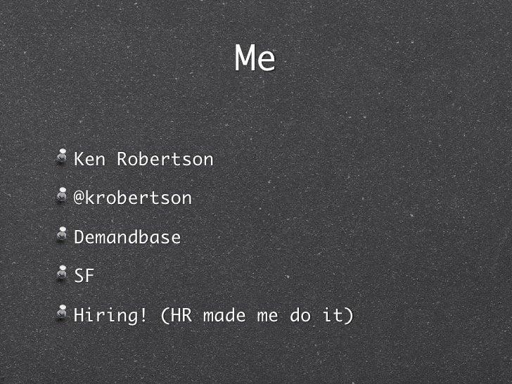MeKen Robertson@krobertsonDemandbaseSFHiring! (HR made me do it)