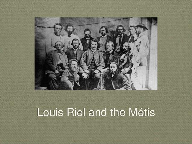 Louis Riel and the Métis
