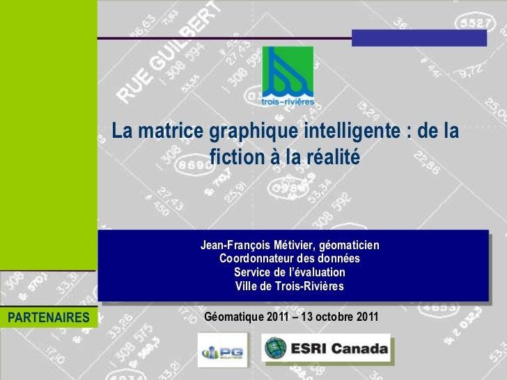 La matrice graphique intelligente : de la                         fiction à la réalité                        Jean-Françoi...