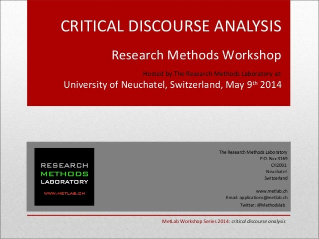 CRITICAL DISCOURSE ANALYSIS Research Methods Workshop Hosted by The Research Methods Laboratory at: University of Neuchate...