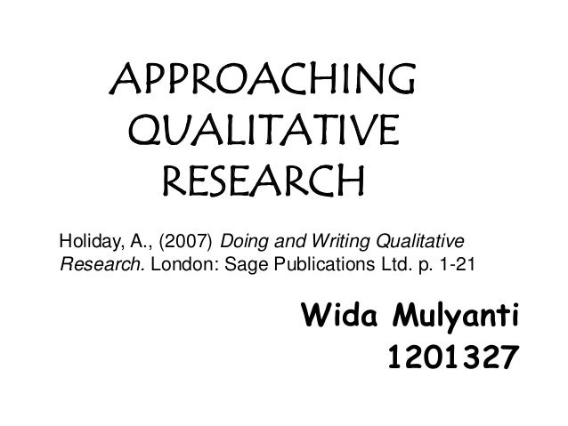 APPROACHING      QUALITATIVE       RESEARCHHoliday, A., (2007) Doing and Writing QualitativeResearch. London: Sage Publica...