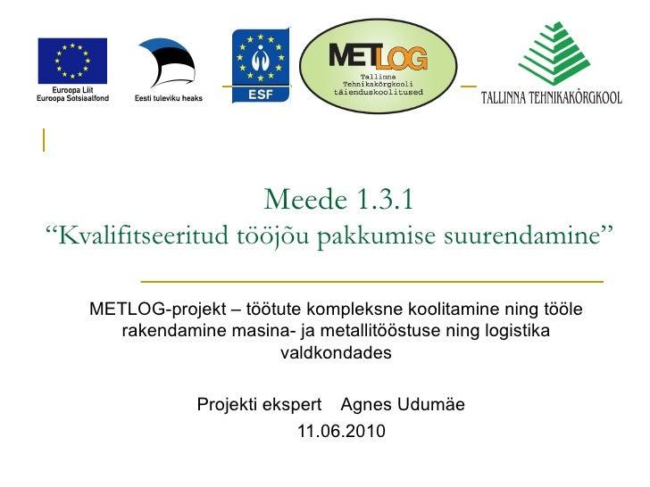 """Meede 1.3.1 """"Kvalifitseeritud tööjõu pakkumise suurendamine""""   METLOG-projekt – töötute kompleksne koolitamine ning tööle ..."""