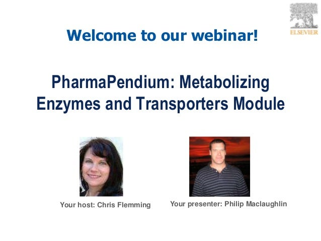 PharmaPendium: MetabolizingEnzymes and Transporters ModuleYour presenter: Philip MaclaughlinWelcome to our webinar!Your ho...