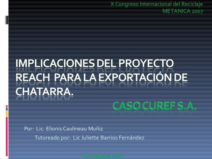 <ul><li>Por:  Lic. Elionis Caulineau Muñiz </li></ul><ul><li>Tutoreado por:  Lic Juliette Barrios Fernández </li></ul>X Co...