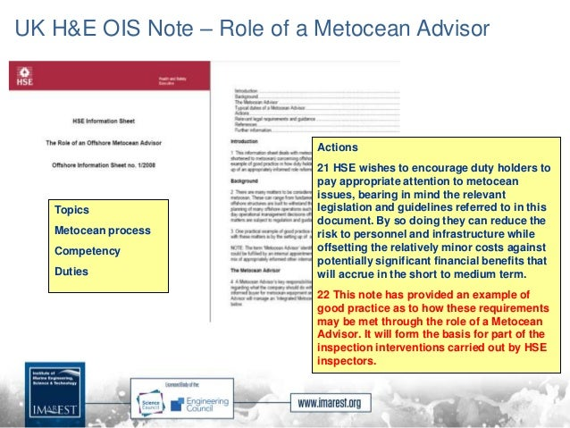 UK H&E OIS Note – Role of a Metocean Advisor Actions 21 HSE wishes to encourage duty holders to pay appropriate attention ...