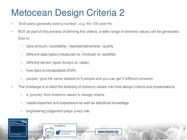 Metocean Design Criteria 2 • 'End-users generally want a number', e.g. the 100 year Hs • BUT as part of the process of der...
